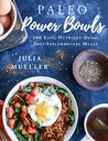 Paleo Power Bowls...