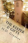 The Keeper & Gifts: LARGE PRINT Two Stories by H.D. Greaves