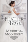 Married by Moonlight (Distinguished Rogues, #9)