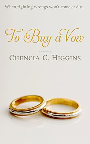 To Buy a Vow The Vow Series Book 1 by Chencia C Higgins