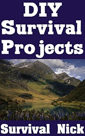 DIY Survival Projects: The Top DIY Projects For The Self-Sufficient Homeowner