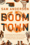 Book cover for Boom Town: The Fantastical Saga of Oklahoma City, Its Chaotic Founding, Its Apocalyptic Weather, Its Purloined Basketball Team, and the Dream of Becoming a World-class Metropolis