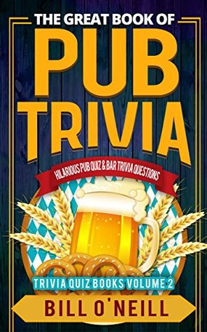 The Great Book of Pub Trivia: Hilarious Pub Quiz & Bar Trivia
