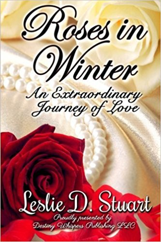 Roses in Winter: An Extraordinary Journey of Love