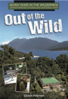 Out of the Wild: Seven Years in the Wilderness