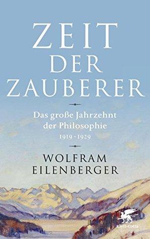 Zeit der Zauberer by Wolfram Eilenberger