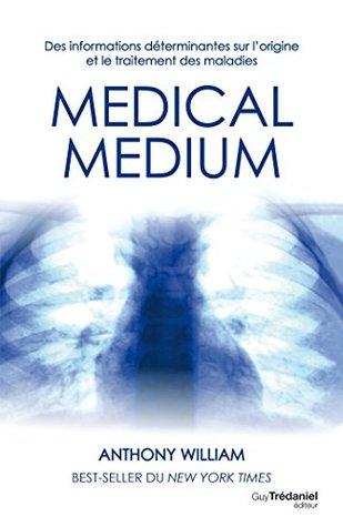 Médical médium : Des informations déterminantes sur l'origine et le traitement des maladies
