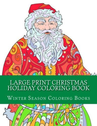 Large Print Christmas Holiday Coloring Book: Easy Winter Christmas Scenes For Adults, Seniors and Children (Volume 2)