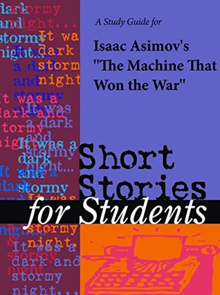 """A Study Guide for Isaac Asimov's """"The Machine that Won the War"""""""