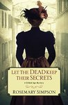 Let the Dead Keep Their Secrets (Gilded Age Mystery Book 3)