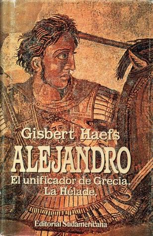 Alejandro: El unificador de Grecia. La Hélade