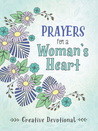 Prayers for a Woman's Heart Creative Devotional
