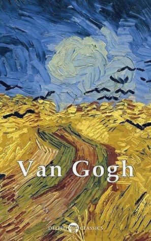 Delphi Complete Works of Vincent van Gogh (Illustrated) (Masters of Art Book 3)