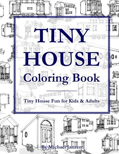 Tiny House Coloring Book: Tiny House Fun for Kids & Adults