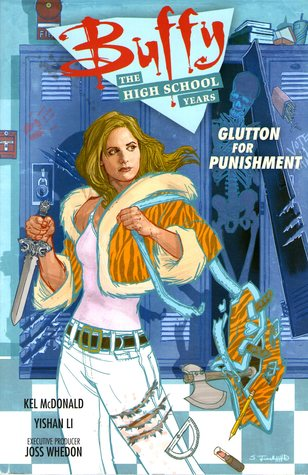Buffy: The High School Years - Glutton for Punishment (Buffy: The High School Years, #2)