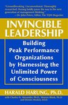 Invincible Leadership: Building Peak Performance Organizations by Harnessing the Unlimited Power of Consciousness