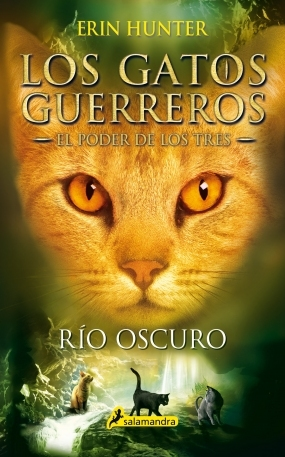 Río oscuro (Los gatos guerreros: El poder de los tres, #2)