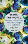 Seeing the World: How Us Universities Make Knowledge in a Global Era