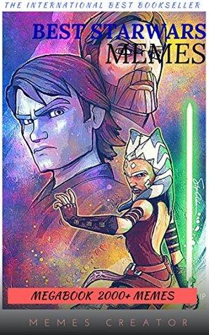 STAR WARS MEMES MEGABOOK: The Definitive Meme Collection (Over 1500 Star Wars memes and jokes that will make you LOL!,jokes for kids, star wars, star wars meme) (Star wars Mega Book 2)