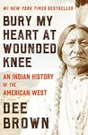 Bury My Heart at Wounded Knee: An Indian History of the American West