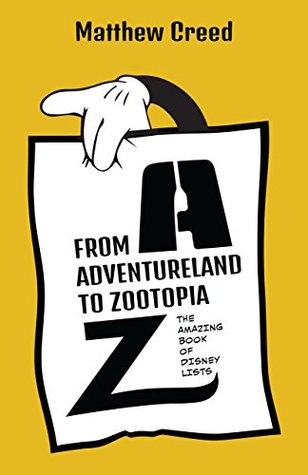 From Adventureland to Zootopia: The Amazing Book of Disney Lists