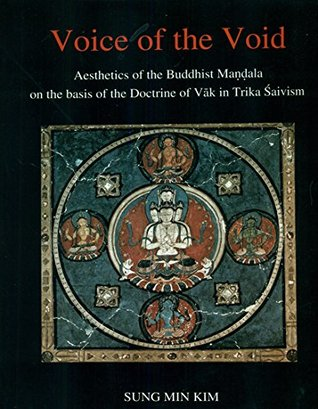 voice-of-the-void-aesthetics-of-the-buddhist-mandala-on-the-basis-of-the-doctrine-of-vak-in-trika-shaivism