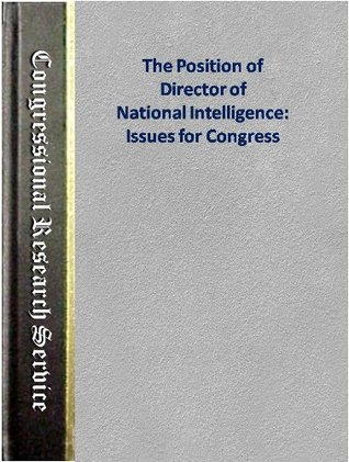 The Position of Director of National Intelligence: Issues for Congress