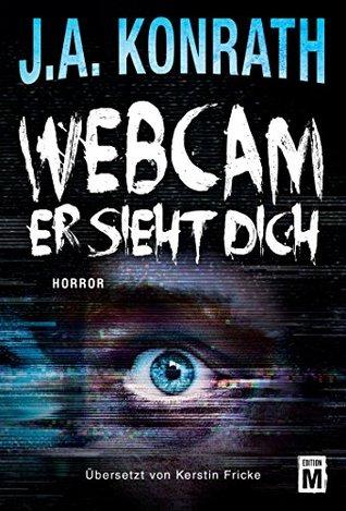 Webcam - er sieht dich by Jack Kilborn