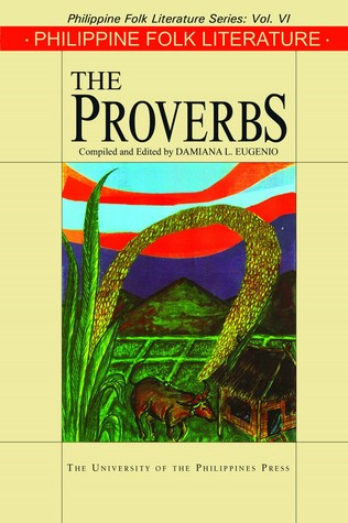 Philippine Folk Literature: The Proverbs (Philippine Folk Literature Series, Vol. VI)