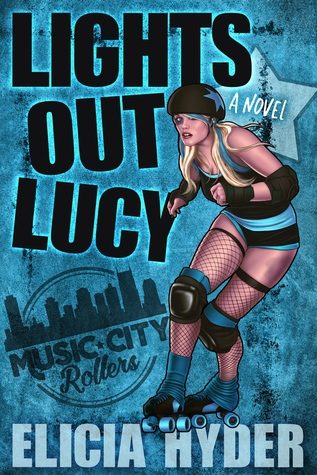 Lights Out Lucy: Roller Derby 101 (Music City Rollers, #1)