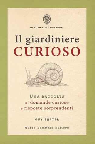 Il giardiniere curioso: Una raccolta di domande curiose e risposte sorprendenti
