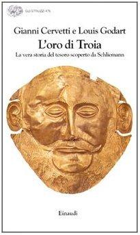 L'oro di Troia: La vera storia del tesoro scoperto da Schliemann
