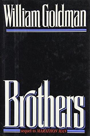 Brothers, sequel to Marathon Man by William Goldman