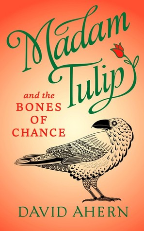 Madam Tulip and the Bones of Chance (Madam Tulip #3)