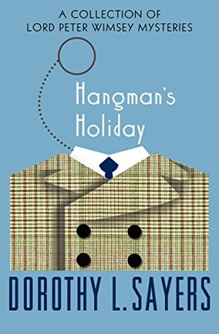 Hangman's Holiday: A Collection of Mysteries (The Lord Peter Wimsey Mysteries)