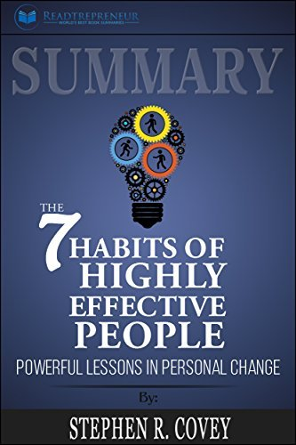 Summary: The 7 Habits of Highly Effective People: Powerful Lessons in Personal Change