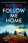 Follow Me Home (Detectives Kane and Alton #3)