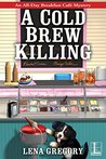 A Cold Brew Killing (All-Day Breakfast Café Mystery #3)