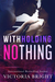 Withholding Nothing