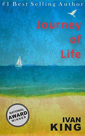 Self Help Books: Journey of Life [Self Help Books] (Self Help Books, Self Help, Free Self Help, Self Help Free, Anxiety Self Help, Self Help Books for Women, Free Self Help Books)