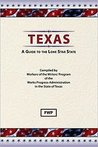 Texas: A Guide To The Lone Star State (Federal Writers' Project American Guide Series)