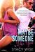 Maybe Someone Like You