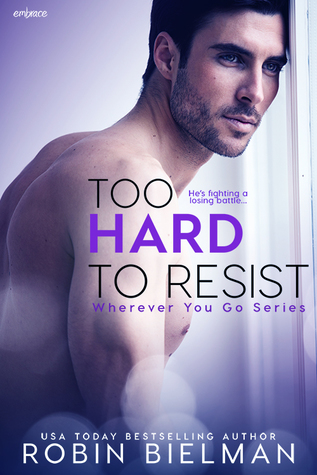 Too Hard to Resist (Wherever You Go #3)