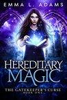 Hereditary Magic (Gatekeeper's Curse, #1)