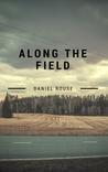 Along The Field