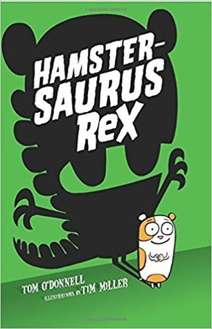 Hamsterasaurus Rex by Tom  O'Donnell