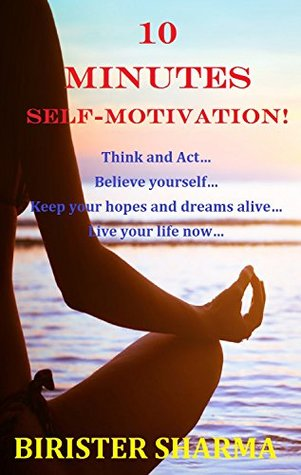 10 MINUTES SELF-MOTIVATION! Self help and self esteem: Self help & self help books, motivational self help books, self esteem books, motivational self help