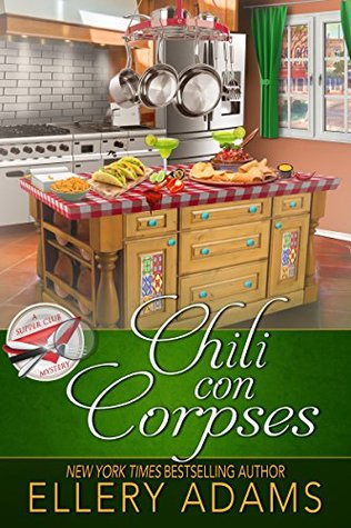 Chili con Corpses (Supper Club Mysteries, #3)