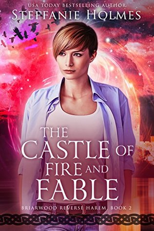 The Castle of Fire and Fable by Steffanie Holmes