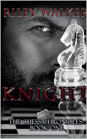 Knight (Chess Chronicles, #1)